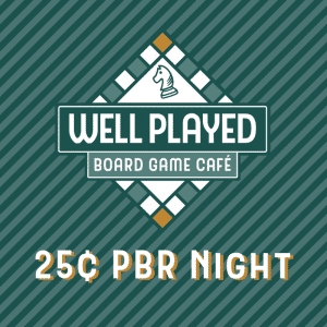 25¢ PBR Night @ Well Played Board Game Cafe | Asheville | North Carolina | United States