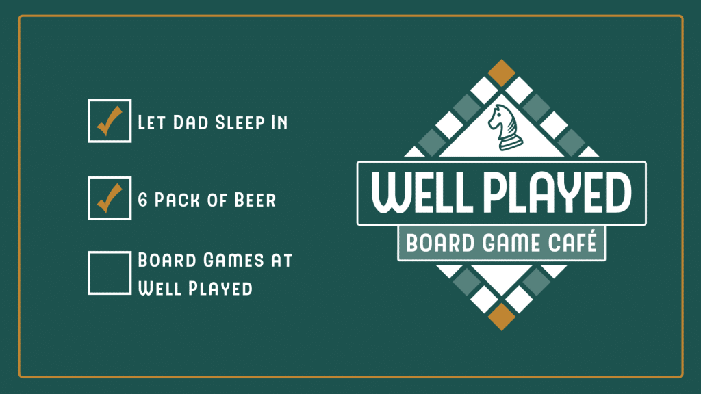 Father's Day At Well Played @ Well Played Board Game Cafe | Asheville | North Carolina | United States